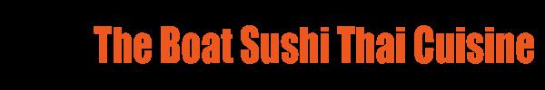 The Boat Sushi Thai Cuisine